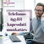 TELEFONOS ÜGYFÉLKAPCSOLATI MUNKATÁRS – (TÜPL-2437)